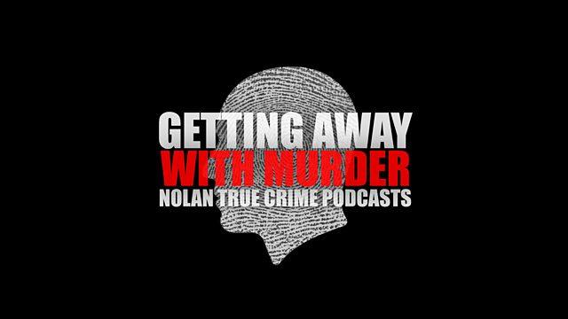 BBC Radio Ulster - Best of Nolan, Getting Away With Murder