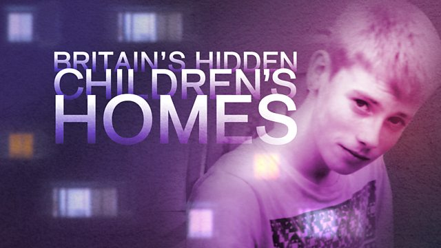 BBC Two - Newsnight, Britain's Hidden Children's Homes: 'Killed in care'