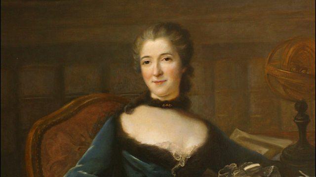 BBC World Service - The Forum, Emilie du Chatelet: a free-spirited physicist