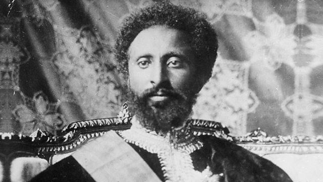 BBC World Service - The Forum, Haile Selassie: the last emperor of ...