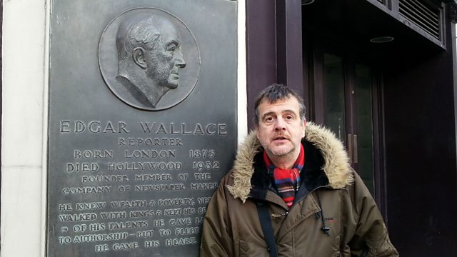 BBC Blogs - The Radio 4 Blog - Edgar Wallace: The Man Who Wrote Too Much?