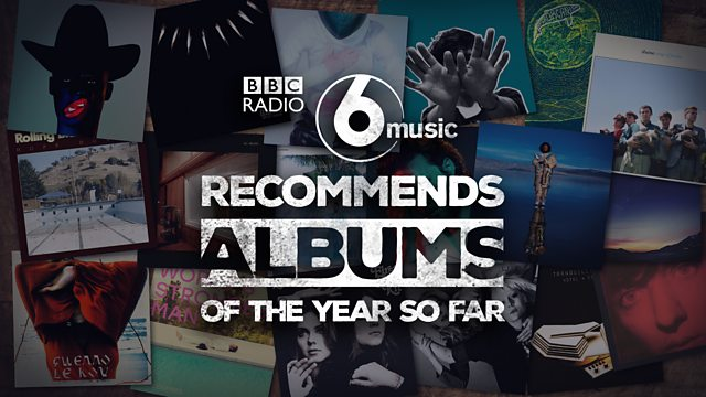 forget the world cup the battle to be on 6 music recommends albums of the year list is even more fierce to mark passing the halfway point of 2018