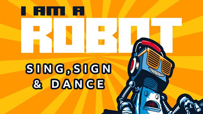 I am a Robot sing, sign and dance challenge