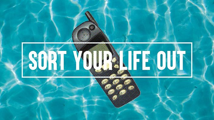 'Sort your life out' over a picture of a mobile phone