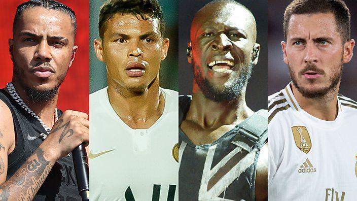 AJ Tracey, Thiago Silva, Stormzy, Eden Hazard