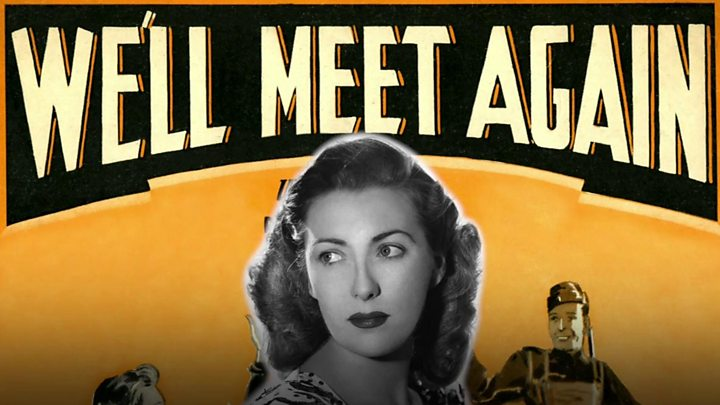 We'll Meet Again: The story of Dame Vera Lynn's wartime classic ...