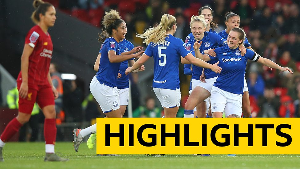 Wsl Highlights Liverpool Women 0 1 Everton Women Bbc Sport