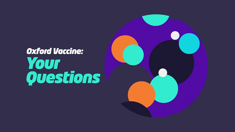 Oxford Vaccine: Top scientists answer YOUR questions