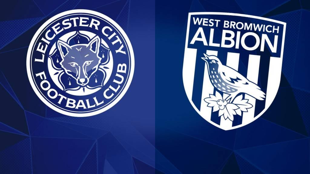 Leicester v West Brom
