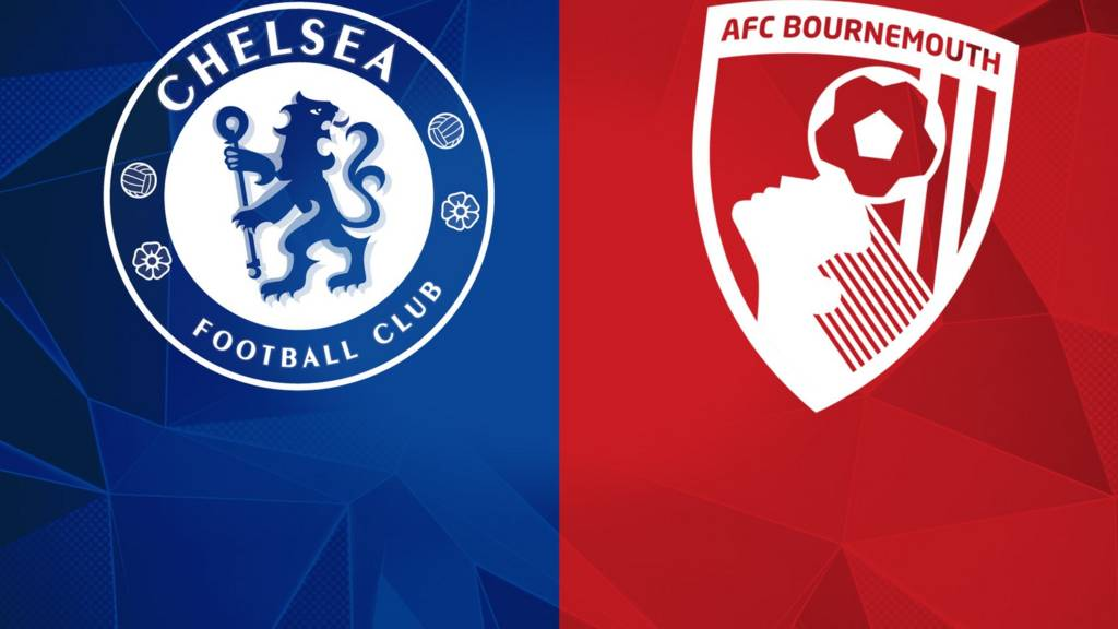 CHELSEA VS BOURNEMOUTH [LIVE]