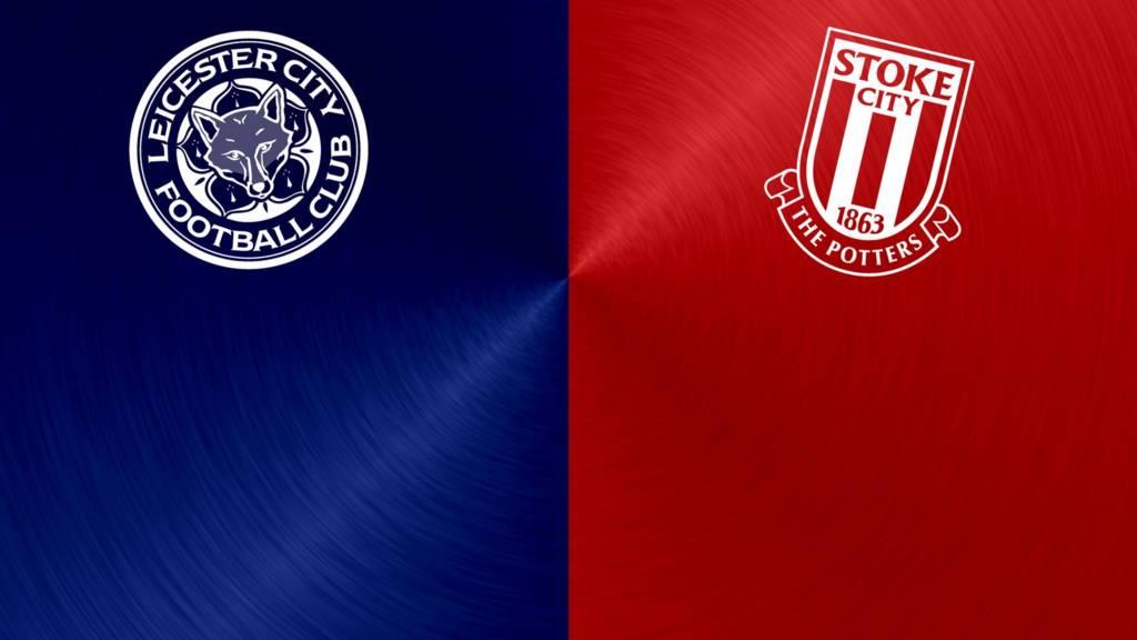 Leicester v Stoke