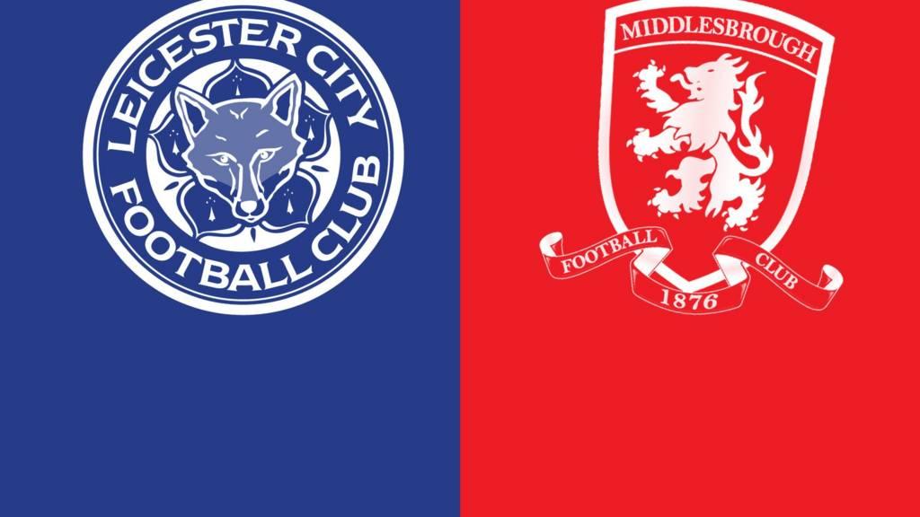 Leicester v Middlesbrough