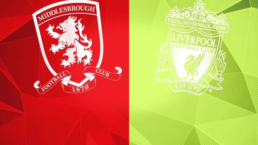 Middlesbrough v Liverpool