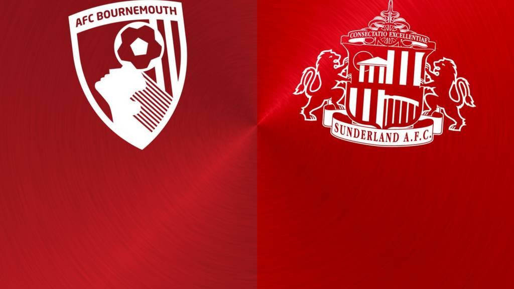 Bournemouth v Sunderland