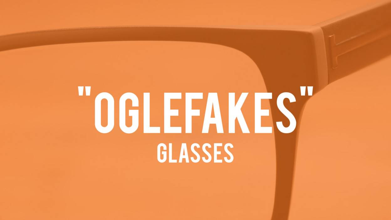 Oglefakes means glasses in Polari