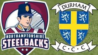 Northamptonshire v Durham