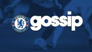 Chelsea Gossip