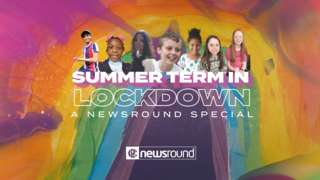 summer term in lockdown, a newsround special