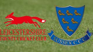 Leicestershire v Sussex