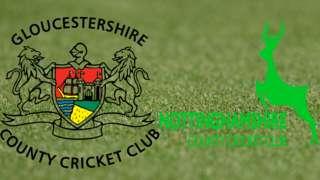 Gloucestershire v Nottinghamshire