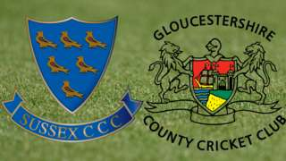 Sussex v Gloucestershire