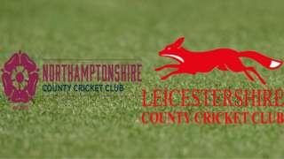 Northamptonshire v Leicestershire