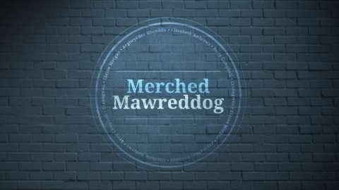 Merched Mawreddog