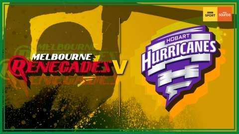 Melbourne Renegades v Hobart Hurricanes