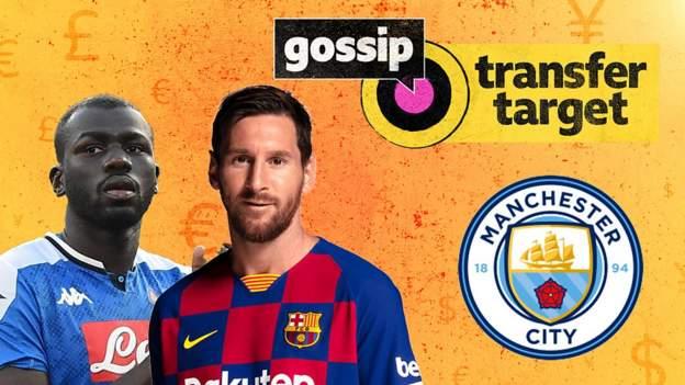 Gossip: Can Man City sign Nathan Ake, Ferran Torres, Kalidou Koulibaly & Lionel Messi? - bbc