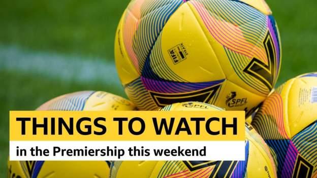 Liga Utama Skotlandia: Hal-hal yang harus diperhatikan pada hari Sabtu thumbnail