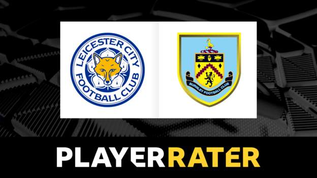 Leicester v Burnley - rate the players - bbc