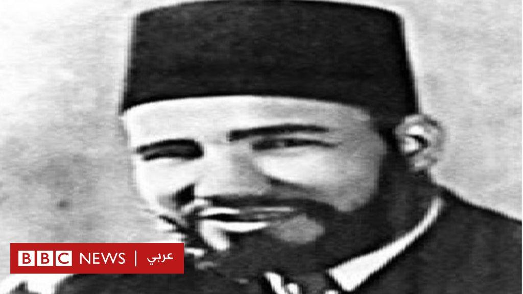 من هو حسن البنا  الساعاتي  مؤسس جماعة الإخوان المسلمين؟ - BBC News Arabic