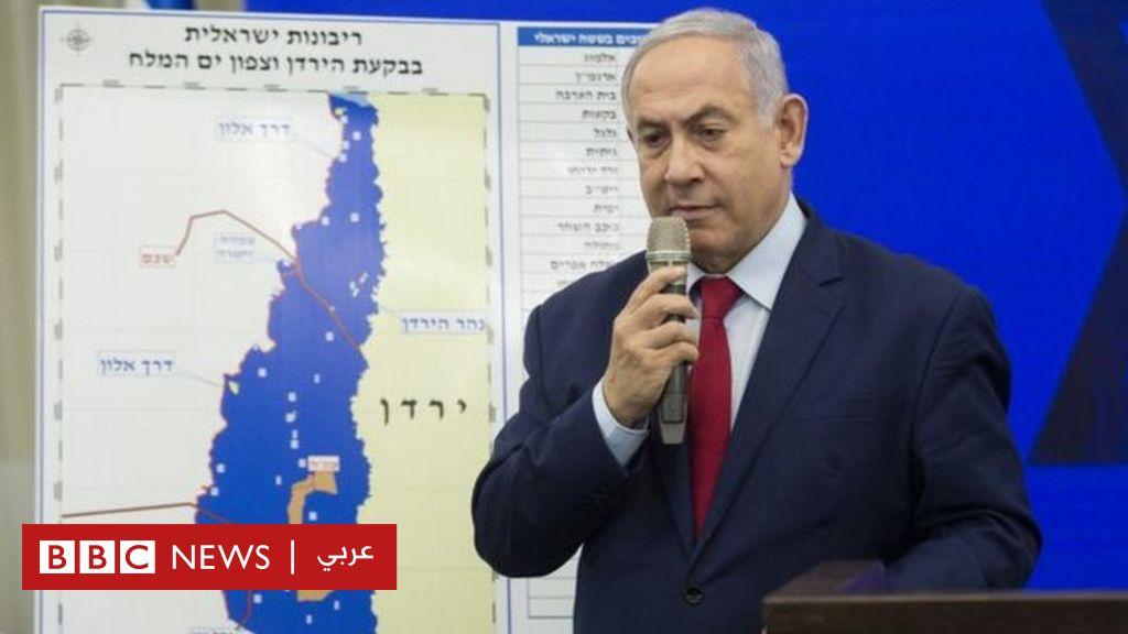 غور الأردن: إدانة عربية لخطة بنيامين نتنياهو ضم المنطقة من الضفة الغربية المحتلة