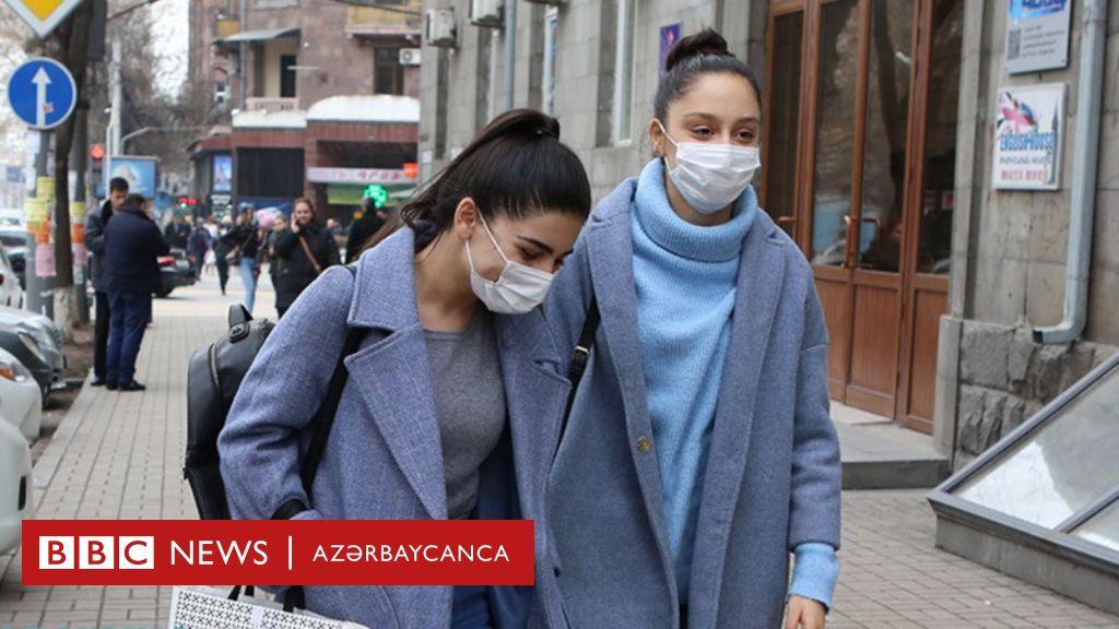 Ermənistanda ilk koronavirusa yoluxma halı qeydə alınıb - BBC News ...