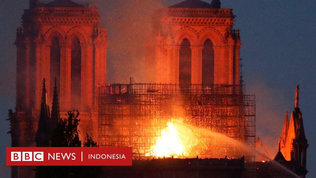 Katedral Notre-Dame di Paris terbakar, warga: 'Saatnya sekarang untuk berdoa' - BBC News Indonesia