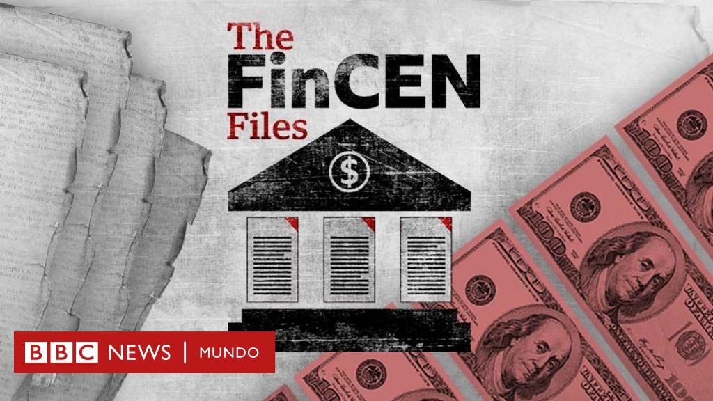 FinCEN Files: la filtración de miles de documentos bancarios que expone el lavado de billones de dólares por todo el mundo