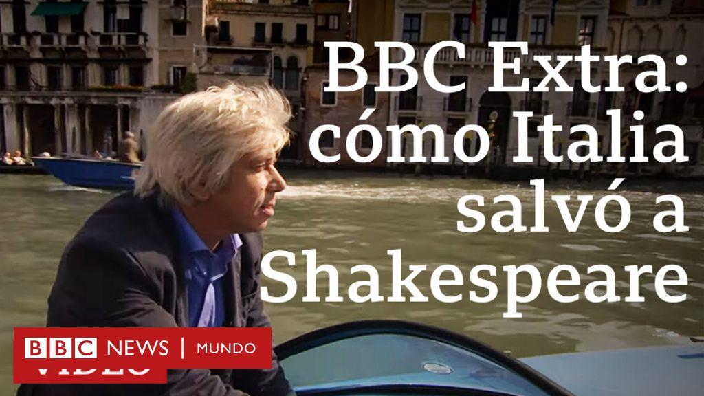 Cómo Italia salvó a Shakespeare de la censura inglesa | BBC Extra
