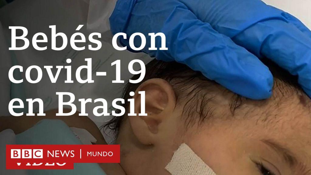 ¿Por qué mueren tantos bebés de covid-19 en Brasil? - BBC News Mundo