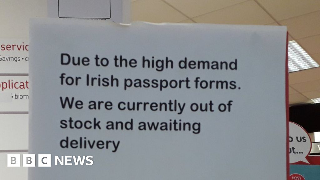 Post Offices run out of Irish passport forms - BBC News