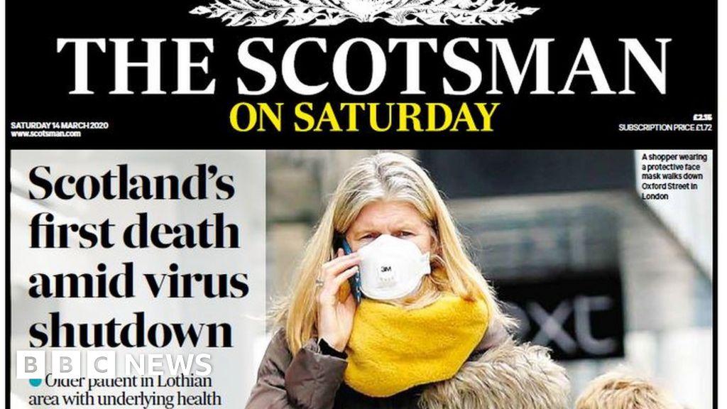 Scotland's papers: Virus kills first Scot and football 'shutdown' thumbnail