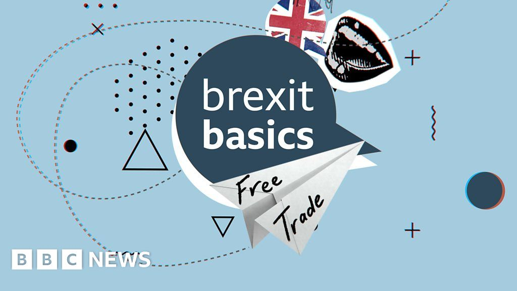 Reality Check Free Trade Agreements Explained Bbc News