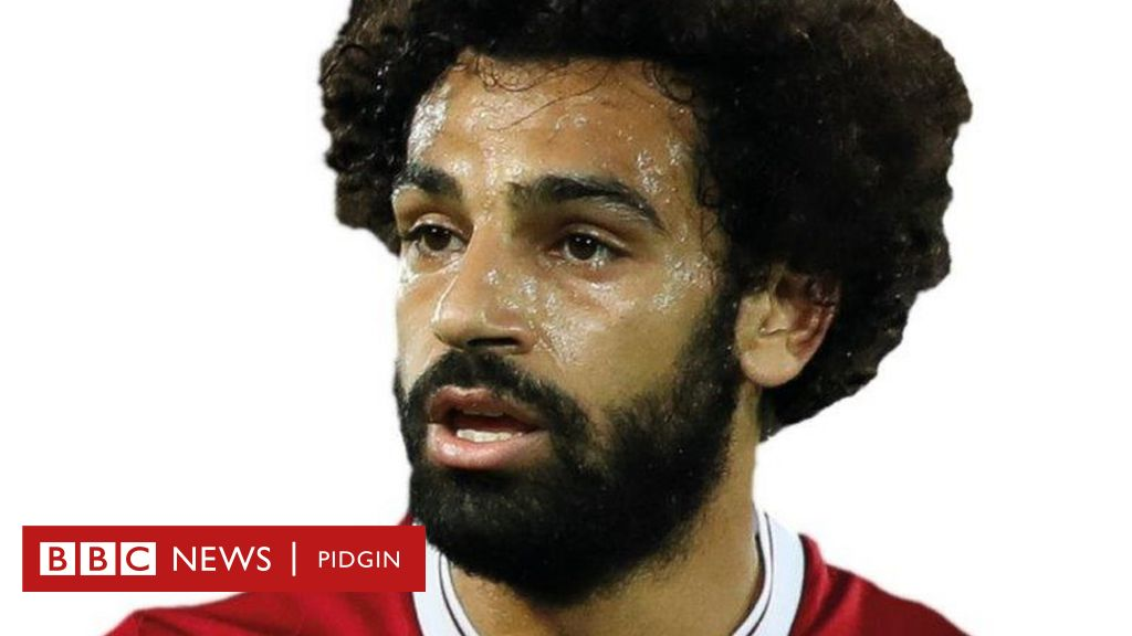 BBC African Footballer of di Year profile: Mohamed Salah - BBC News Pidgin BBC African Footballer of di Year profile: Mohamed Salah - 웹