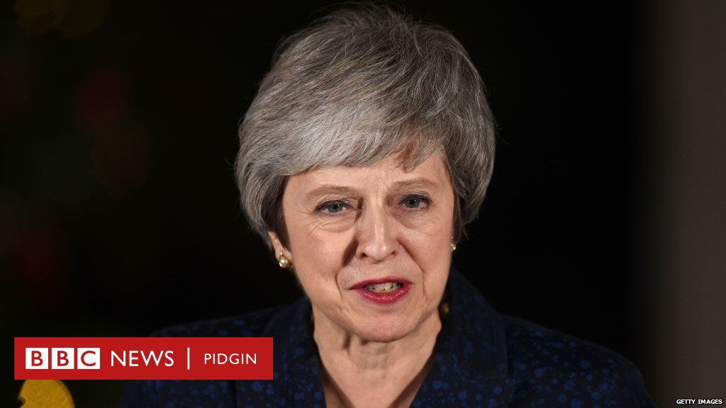 Theresa May dey cari go as oga-at-di top afta she win vote of confidence