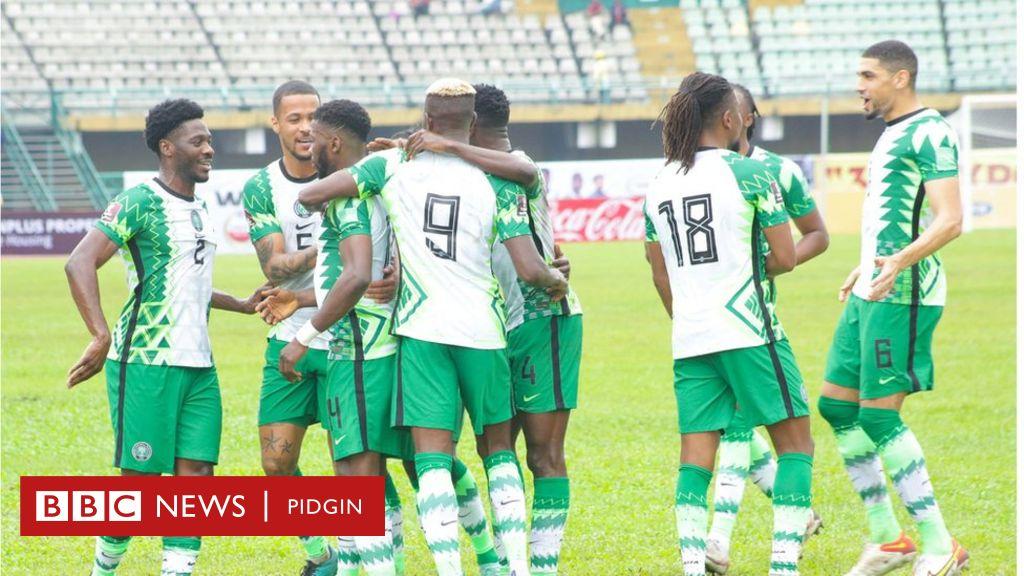 How Nigeria take beat Liberia for 2022 World Cup Qualifier - BBC News Pidgin