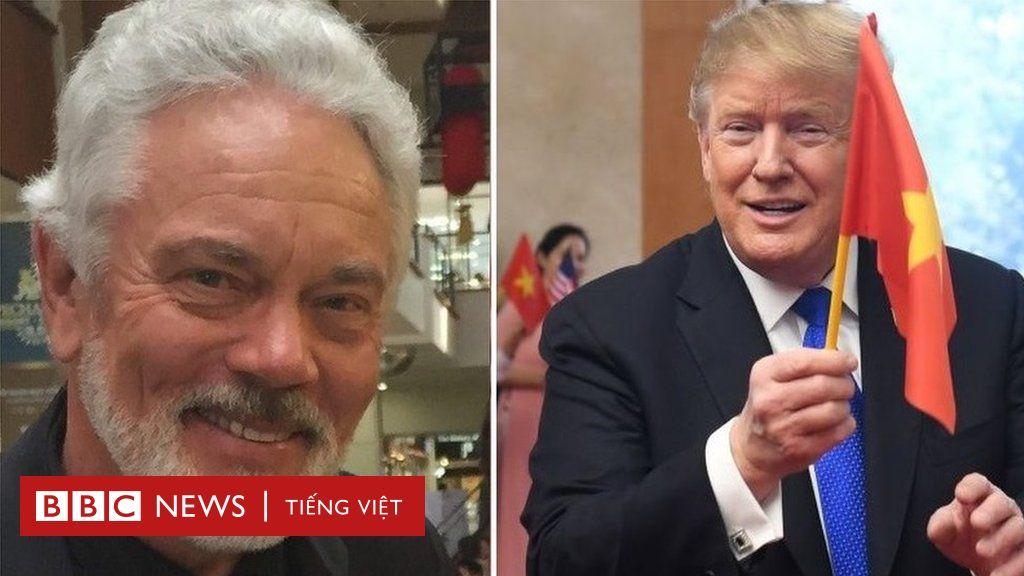 Frank Snepp: 'Ông Trump không hề chống cộng sản hay chống TQ' - BBC News Tiếng Việt