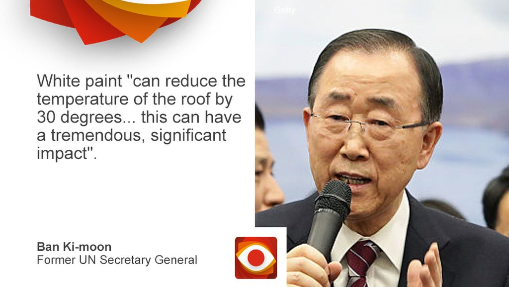 Quote from Former UN Secretary General Ban Ki-moon about white painted roofs