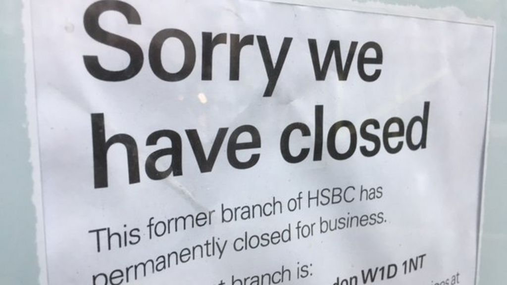 HSBC closes a quarter of branches, as 1,000 banks shut for