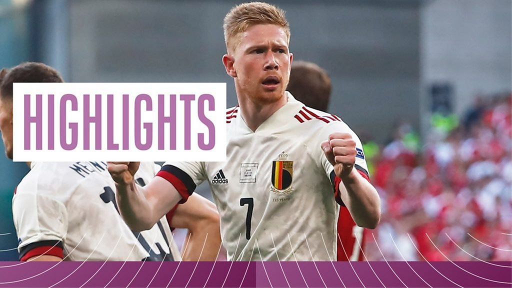 Euro 2020: Kevin de Bruyne-inspired Belgium beat Denmark to reach last 16