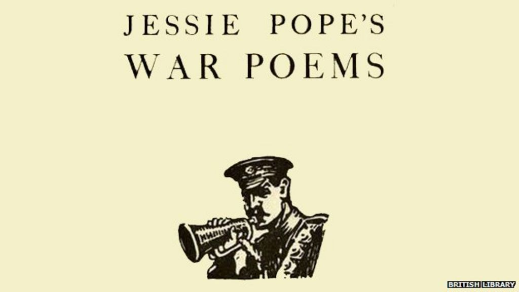 jessie pope the call 1915 Pope was widely published during the war, apart from newspaper publication producing three volumes: jessie pope's war poems (1915), more war poems (1915) and simple rhymes for stirring times (1916.