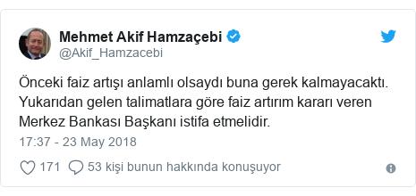 @Akif_Hamzacebi tarafından yapılan Twitter paylaşımı: Önceki faiz artışı anlamlı olsaydı buna gerek kalmayacaktı.  Yukarıdan gelen talimatlara göre faiz artırım kararı veren Merkez Bankası Başkanı istifa etmelidir.
